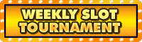 Weekly Slot Tournament